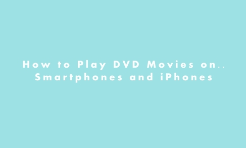 How to Play DVD Movie on iphone