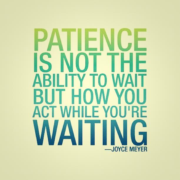 Patience Quotes For Techies