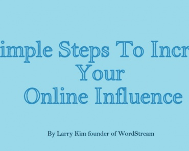 5 Simple Steps To Increase Your Online Influence