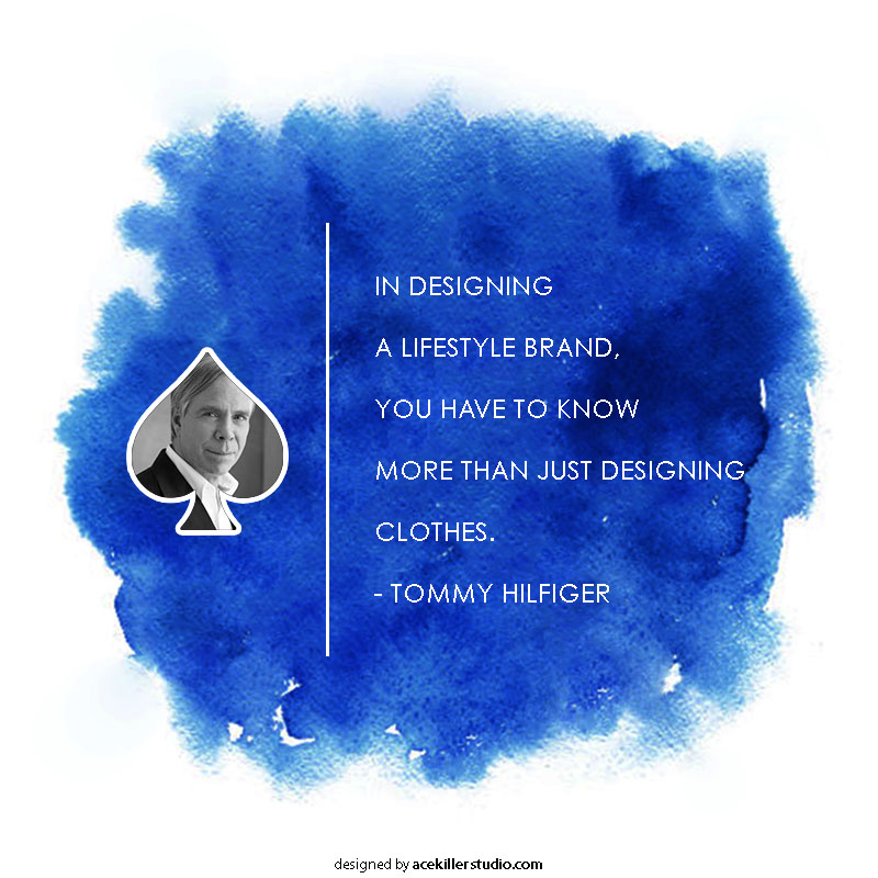Amazing Branding quotes by sccessful legends -  Tommy Hilfiger