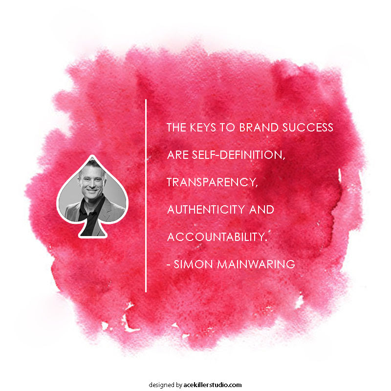 Quotes on branding and brand building by  Simon Mainwaring